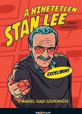 DANNY FINGEROTH A hihetetlen Stan Lee - A Marvel igazi szuperhőse