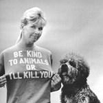 A nap pólója: légy jó az állatokhoz, különben megöllek!