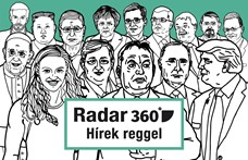 Radar360: Csak mi veszünk kínai vakcinát az EU-ban, Vidnyánszky osztályt indít