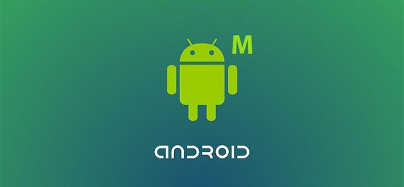 Jóval tovább bírják majd az androidos telefonok – 7+1 dolog, ami most derült ki az új Android M-ről