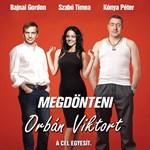 Megdönteni Orbán Viktort - Hajnal Tímea most irigykedne